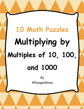 Multiplying by Multiples of 10, 100, and 1000 - Puzzles
