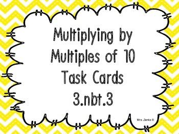 Multiplying by Multiples of 10 Task Cards - 3.nbt.3