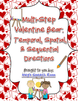 Multistep Valentine Bear: Temporal, Spatial, & Sequential