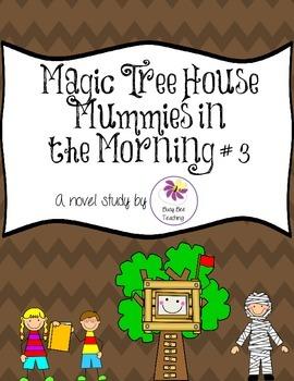 Mummies in the Morning Magic Tree House Book # 3 Novel Study