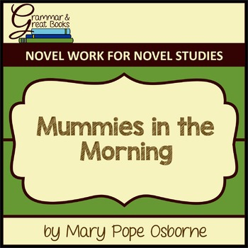 The Magic Tree House Series: Mummies in the Morning: CCSS-