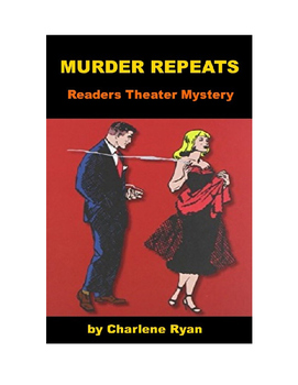 Murder Repeats - Readers Theater Murder Mystery!