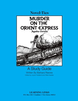 Murder on the Orient Express - Novel-Ties Study Guide