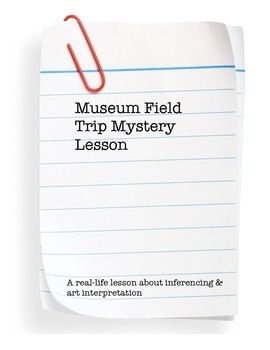 Museum Field Trip Mystery Lesson Plan
