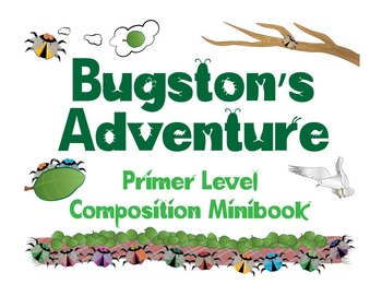 Music Composition Mini-book: Bugston's Adventures