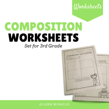 Music Composition Worksheets {Third Grade}