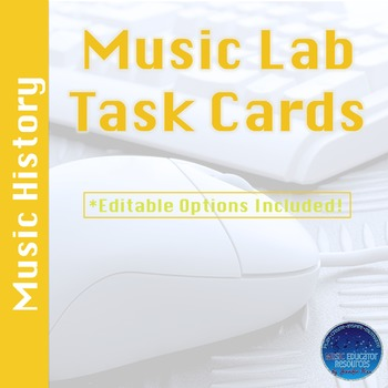 Music Lab Task Cards- Music History Edition (Editable)
