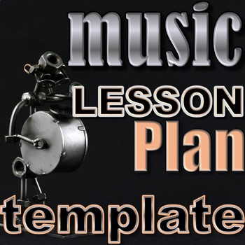 Music Lesson Plan Template for Elementary, Middle, Jr. Hig