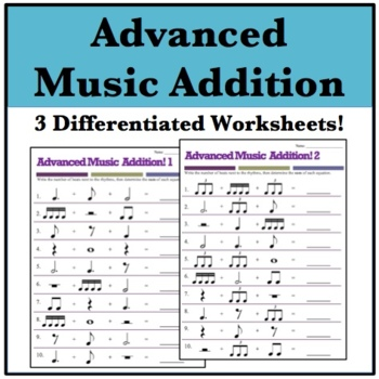 Music Math: 3 Advanced Addition Worksheets - Dotted Quarte