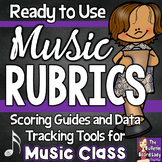 Music Rubrics -Scoring Guides and Data Tracking Tools for