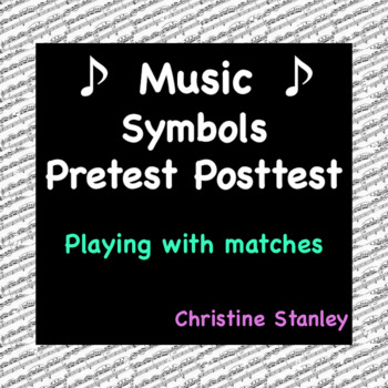 """Music Notation Pre-test, Post-test and Answer Key """"Playing"""