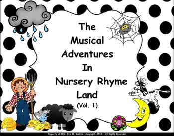 Musical Adventures In Nursery Rhyme Land Vol. #1 - SMNTBK. ED.