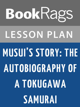 Musui's Story: The Autobiography of a Tokugawa Samurai Les