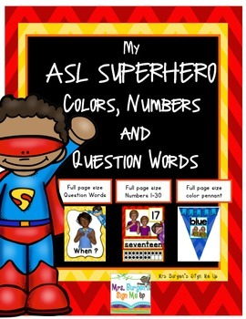 My American Sign Language Superhero Numbers, Colors and Qu