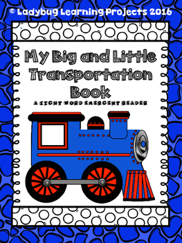 My Big and Little Transportation Book  (A Sight Word Emerg