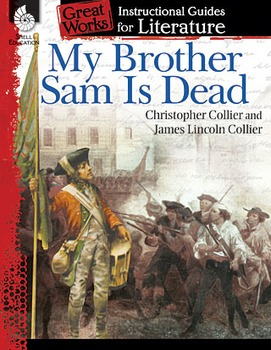My Brother Sam Is Dead: An Instructional Guide for Literat