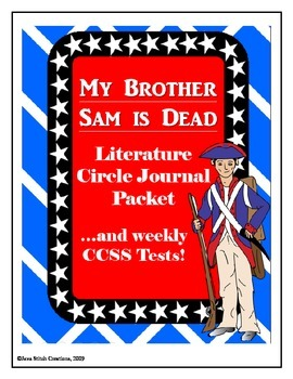 My Brother Sam is Dead Literature Circle Journal and CCSS