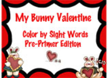 My Bunny Valentine Color By Sight Words Pre-Primer Edition