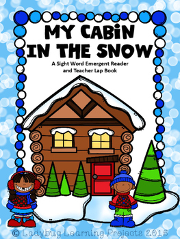 My Cabin in the Snow (A Sight Word Emergent Reader and Tea