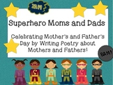 Superhero Moms and Dads!  Kids write poems for Mother's Da