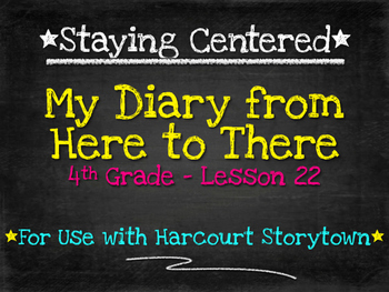 My Diary from Here to There 4th Grade Harcourt Storytown L
