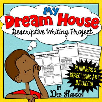 My Dream House:  Descriptive Writing Project (five-paragra