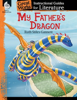 My Father's Dragon: An Instructional Guide for Literature (eBook)