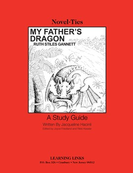 My Father's Dragon - Novel-Ties Study Guide