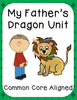 My Father's Dragon Unit Bundle - Common Core Aligned