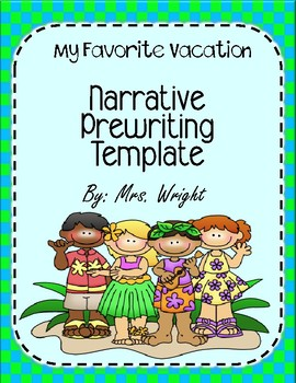 Narrative Prewriting Template My Favorite Vacation