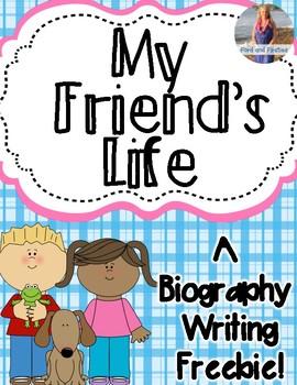 My Friend's Life - Biography Writing *Free!*
