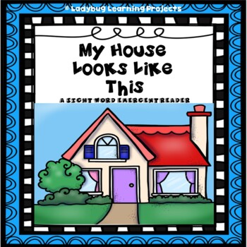 My House Looks Like This (A Sight Word Emergent Reader)