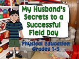 My Husband's Secrets to a Successful Field Day: Physical E