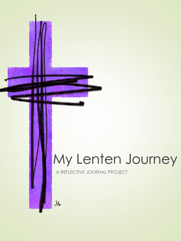 LENT - My Lenten Journey Reflective Journal Project