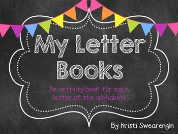 My Letter Books: Activity books for each letter of the alphabet!