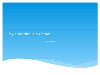My Librarian is a Camel (2nd Read) PowerPoint - 4th Grade