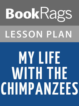 My Life with the Chimpanzees Lesson Plans
