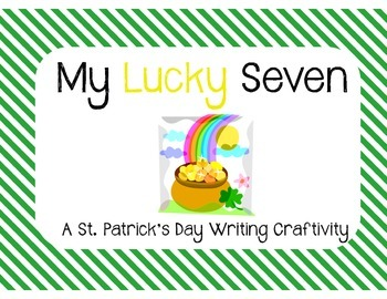 St. Patrick's Day Writing Craftivity {My Lucky Seven}