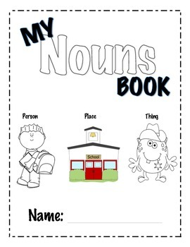 My NOUNS Book (Practice Identifying a Person, Place, & Thing)