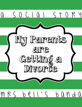 My Parents are Getting a Divorce- A Social Story