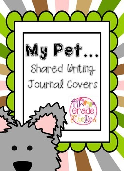 My Pets....Shared Writing Journal Covers