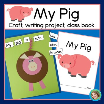 My Pig Craftivity, Writing & Class Book