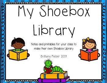My Shoebox Library-A place to hold the students emergent readers