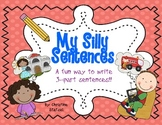 My Silly Sentences {3 part sentences}