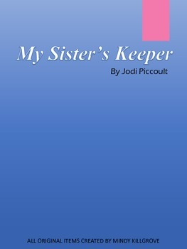 My Sister's Keeper by Jodi Piccoult Novel Study Unit and L