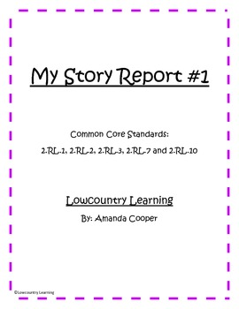 My Story Report - Story Elements - Common Core Aligned 2.R