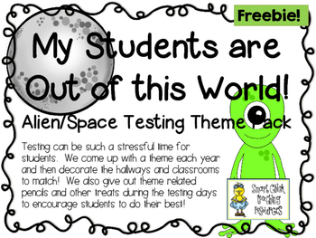 My Students are Out of this World!  Alien/Space Testing Th