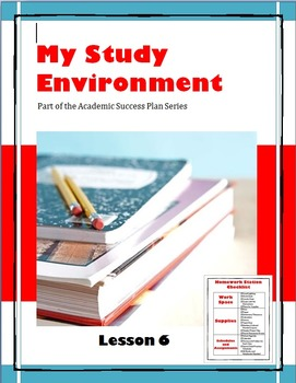 My Study Environment--Lesson 6 of the Academic Success Pla