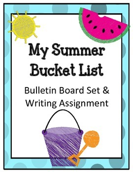 My Summer Bucket List! Bulletin Board Writing Assignment P