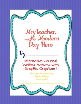 My Teacher, A Modern Day Hero with Interactive Journal Prompt